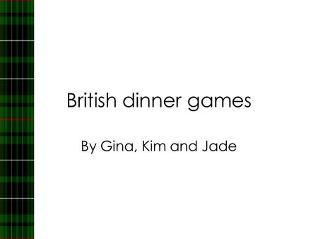 British dinner games By Gina, Kim and Jade. 25 Th of January: Burns night. Burns night is a celebration of the life and poetry of the poet Robert Burns,