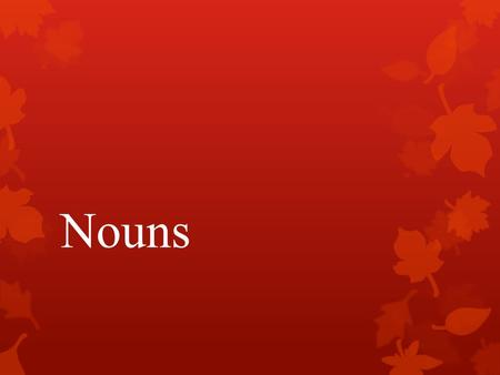 Nouns.  According to their origin or derivation, Hebrew nouns may be divided into three classes 1.Primitive nouns are those for which no known derivation.