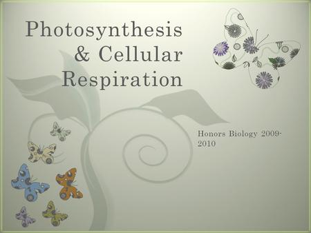 7 Photosynthesis & Cellular Respiration. 8-1 Energy and Life.