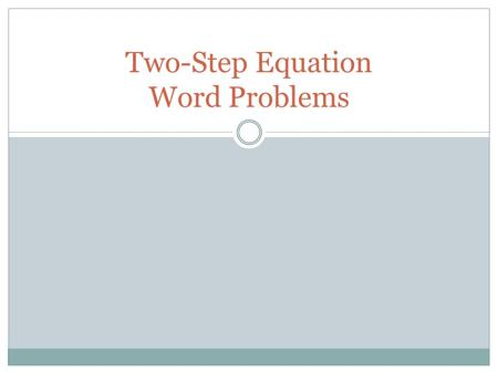 Two-Step Equation Word Problems