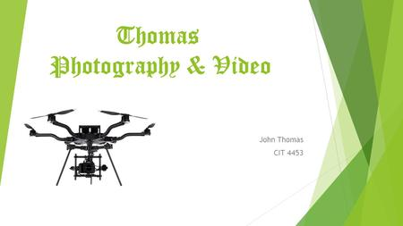 Thomas Photography & Video John Thomas CIT 4453. Porter's Generic Strategies  Industry wide and differentiation  This company will have a lot to offer.