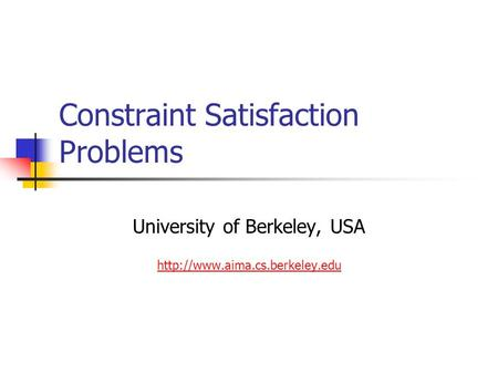 Constraint Satisfaction Problems University of Berkeley, USA