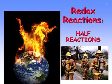 Redox Reactions: HALF REACTIONS