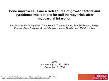 Bone marrow cells are a rich source of growth factors and cytokines: implications for cell therapy trials after myocardial infarction by Mortimer Korf-Klingebiel,
