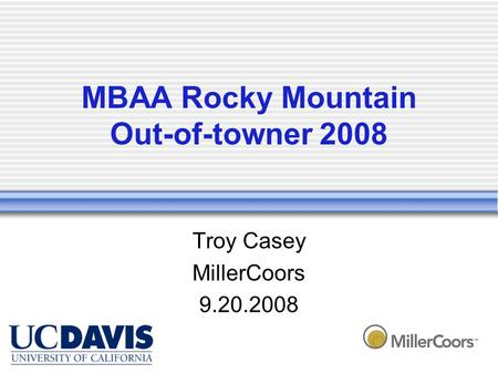 MBAA Rocky Mountain Out-of-towner 2008 Troy Casey MillerCoors 9.20.2008.