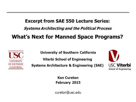 Excerpt from SAE 550 Lecture Series: Systems Architecting and the Political Process What's Next for Manned Space Programs? University of Southern California.