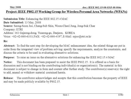 Doc.: IEEE 802.15-08-0315-00-004e Submission May 2008 ETRISlide 1 Project: IEEE P802.15 Working Group for Wireless Personal Area Networks (WPANs) Submission.