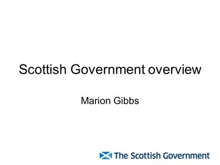 "Scottish Government overview Marion Gibbs. Background Scotland has strong homelessness legislation Homelessness etc (S) Act 2003 2012 homelessness ""target"""