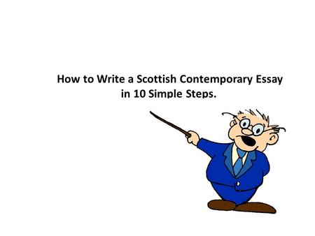 How to Write a Scottish Contemporary Essay in 10 Simple Steps.
