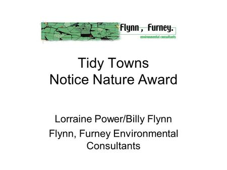 Tidy Towns Notice Nature Award Lorraine Power/Billy Flynn Flynn, Furney Environmental Consultants.