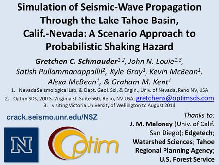 Simulation of Seismic-Wave Propagation Through the Lake Tahoe Basin, Calif.-Nevada: A Scenario Approach to Probabilistic Shaking Hazard Gretchen C. Schmauder.