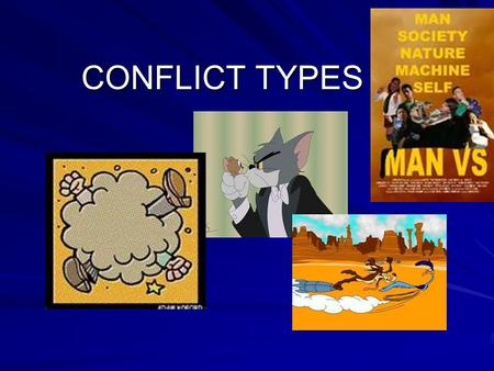 CONFLICT TYPES. Before Conflict Protagonist – Main Character the story follows, usually the good guy in a story. Antagonist – The character who opposes.