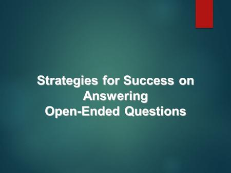 Strategies for Success on Answering Open-Ended Questions.