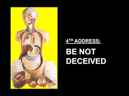 4 TH ADDRESS: BE NOT DECEIVED. YOUR CONSCIENCE LIFE EXPERIENCES LOWER COURT SPIRITUAL RESOURCES HUMAN RESOURCES UPPER COURT STATUS QUO CHANGE SPIRITUAL.