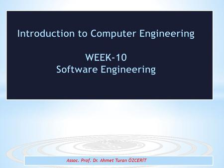 Assoc. Prof. Dr. Ahmet Turan ÖZCERİT.  System and Software  System Engineering  Software Engineering  Software Engineering Standards  Software Development.