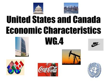 United States and Canada Economic Characteristics WG.4.