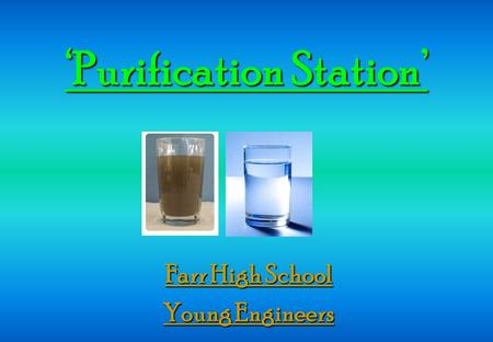 'Purification Station' Farr High School Young Engineers.