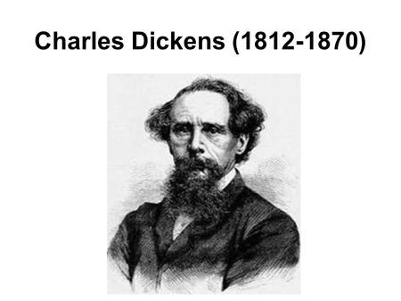 Charles Dickens (1812-1870). Charles Dickens Biography Charles Dickens was born in Portsmouth, on England's southern coast. His father was a clerk in.