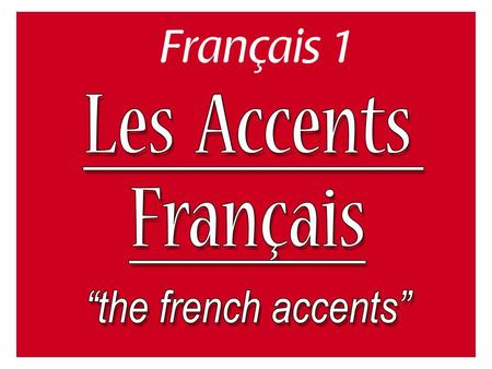 "L'accent aigu - é The aigu accent only appears above the letter e. It makes the e sound like ""ay""."
