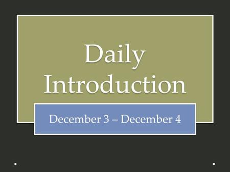 Daily Introduction December 3 – December 4. HomeworkHomework Standard: Honors: Class Forum: How would you describe the American Dream? Finish your Group.