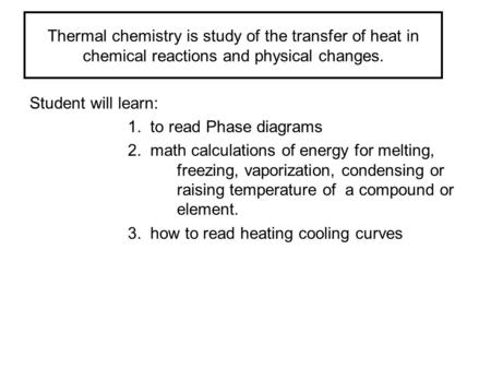 Student will learn: 1.  to read Phase diagrams
