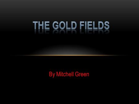 By Mitchell Green. The Definition in the dictionary is: Gold: a precious yellow metallic element The internet tells me: Gold is a soft, shiny, yellow.