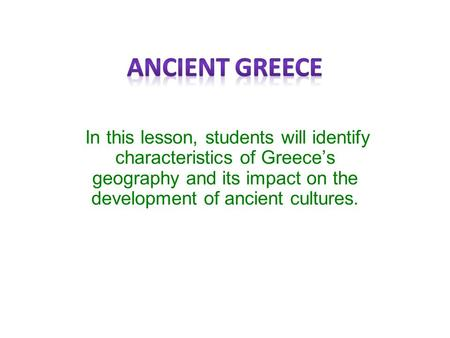 the impact of geography on ancient civilizations Geography of ancient greece and its effects on culture what was greece's  geography like how did geography affect ancient greek civilization.