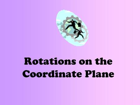 Rotations on the Coordinate Plane. Horizontal- left and right.