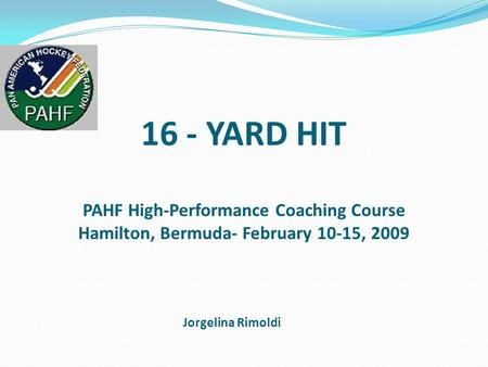 16 - YARD HIT Jorgelina Rimoldi PAHF High-Performance Coaching Course Hamilton, Bermuda- February 10-15, 2009.