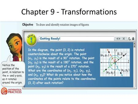 Chapter 9 - Transformations. 90 degree rotation (x 1, y 1 ) 180 degree rotation (x 2, y 2 ) 270 degree rotation (x 3, y 3 )