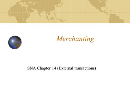 Merchanting SNA Chapter 14 (External transactions)