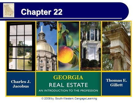 © 2008 by South-Western, Cengage Learning Chapter 22 Charles J. Jacobus Thomas E. Gillett.