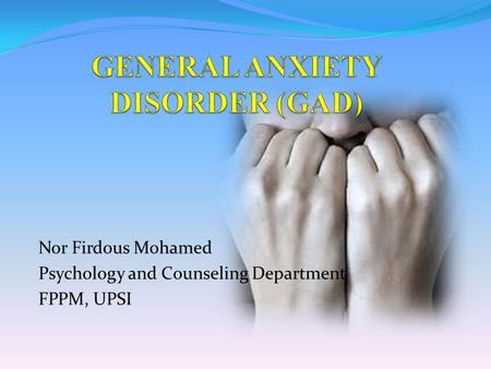 Nor Firdous Mohamed Psychology and Counseling Department FPPM, UPSI.
