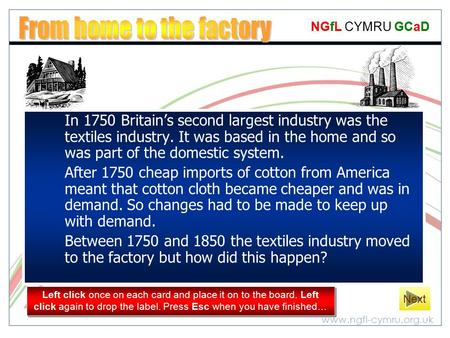 Www.ngfl-cymru.org.uk NGfL CYMRU GCaD In 1750 Britain's second largest industry was the textiles industry. It was based in the home and so was part of.
