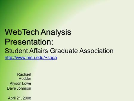 WebTech Analysis Presentation: WebTech Analysis Presentation: Student Affairs Graduate Association   Rachael.