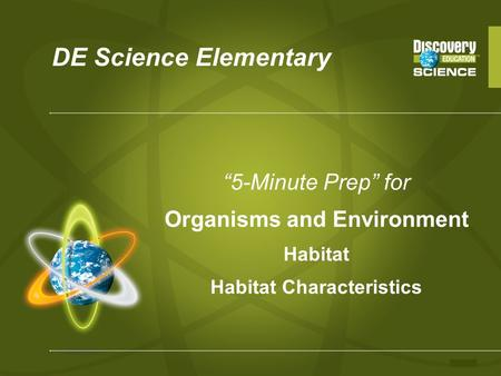 "DE Science Elementary ""5-Minute Prep"" for Organisms and Environment Habitat Habitat Characteristics."