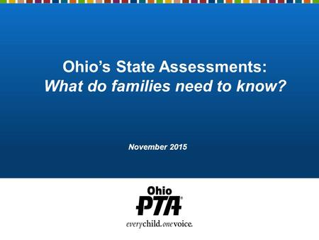 Ohio's State Assessments: What do families need to know? November 2015.