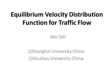 Equilibrium Velocity Distribution Function for Traffic Flow