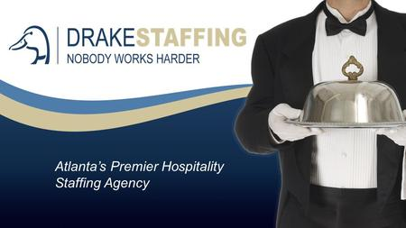 Atlanta's Premier Hospitality Staffing Agency. Drake Staffing is Atlanta's premier hospitality staffing agency. We specialize in providing the highest.