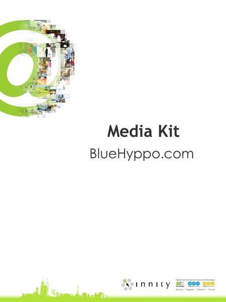1 Media Kit BlueHyppo.com. About Portal Bluehyppo is Malaysia's most exciting lifestyle portal. Bringing you the best in interactive content, BlueHyppo.