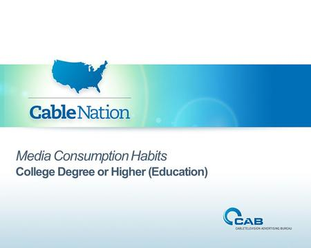 Media Consumption Habits College Degree or Higher (Education)