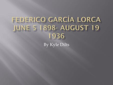 By Kyle Dilts.  In June of 1898, Federico García Lorca was born to a farm owner and his wife. He was born at, and lived most of his childhood at, Fuente.