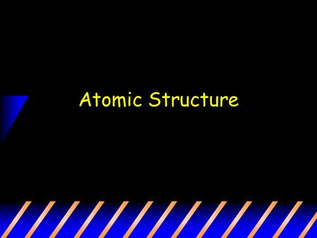 "Atomic Structure. What is an atom? Atom: the smallest unit of matter that retains the identity of the substance Atoms are the ""Building Blocks"" of all."