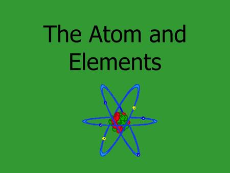 The Atom and Elements. 2 Democritus (460-370 BC) John Dalton (1766-1844) Joseph John Thomson (1856-1940) Published the atomic theory: 1.Elements were.