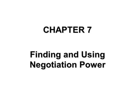 CHAPTER 7 Finding and Using Negotiation Power