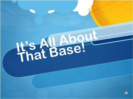 It's All About That Base!. Convert to base 10 3422 five.