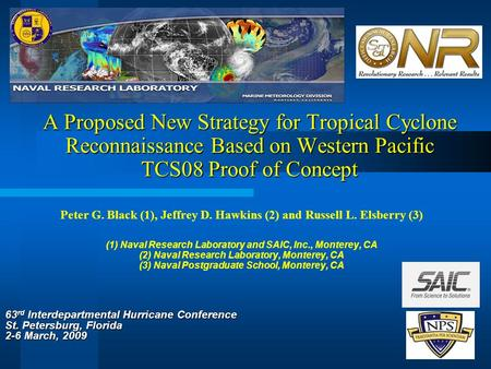 A Proposed New Strategy for Tropical Cyclone Reconnaissance Based on Western Pacific TCS08 Proof of Concept Peter G. Black (1), Jeffrey D. Hawkins (2)