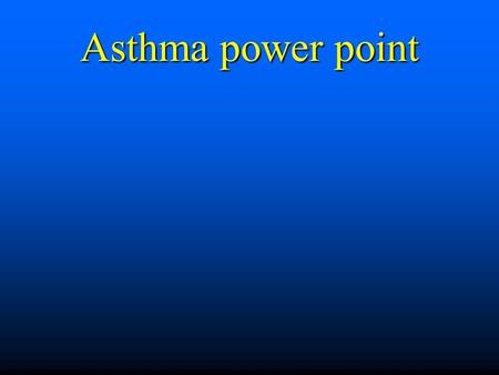 Asthma power point. Asthma:  Accounts for 14 million lost school days annually 3  Is the most common chronic disease causing absence from school 2 