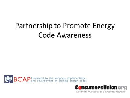 Partnership to Promote Energy Code Awareness. Why Are Energy Codes Important? We will cover the following topics:  Energy use of buildings  Costs to.