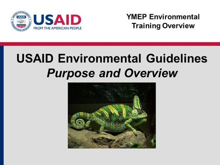 USAID Environmental Guidelines Purpose and Overview